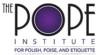 The Pope Institute for Polish, Poise, & Etiquette